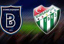 Bursaspor – Medipol Başakşehir! Muhtemel 11'ler